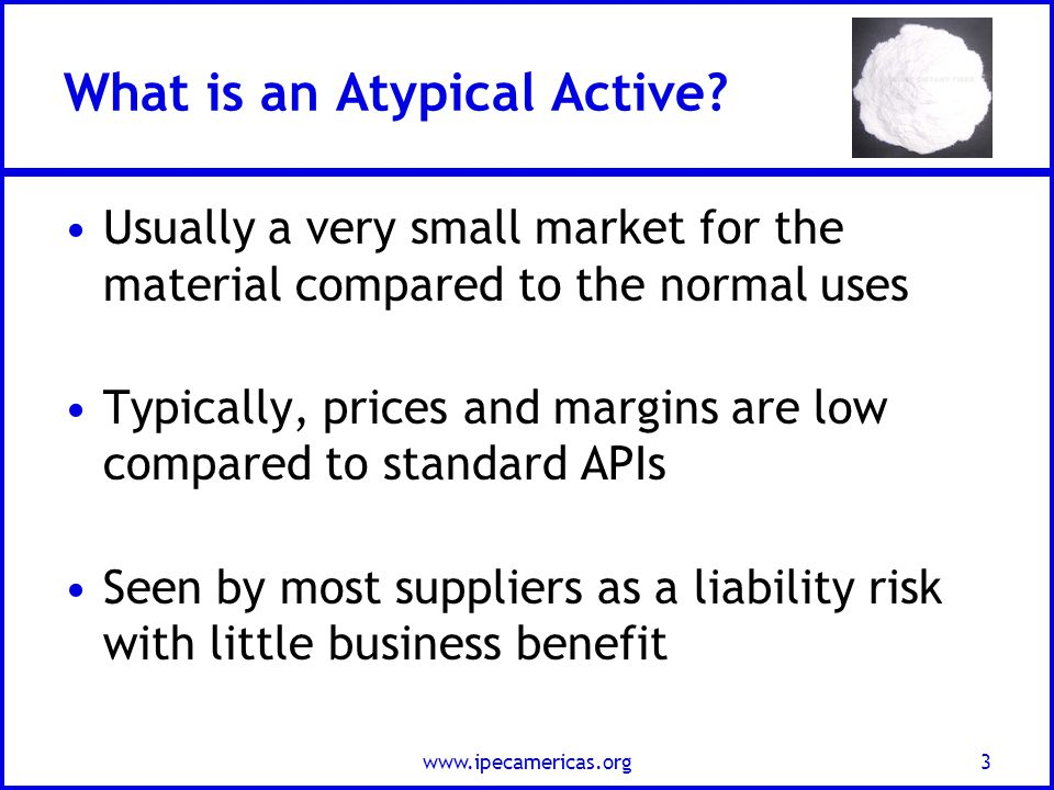 www.ipecamericas.org3 What is an Atypical Active.