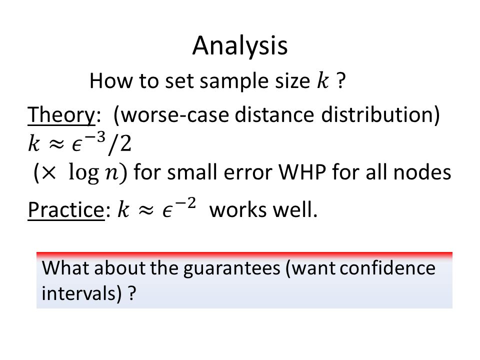 Analysis What about the guarantees (want confidence intervals)