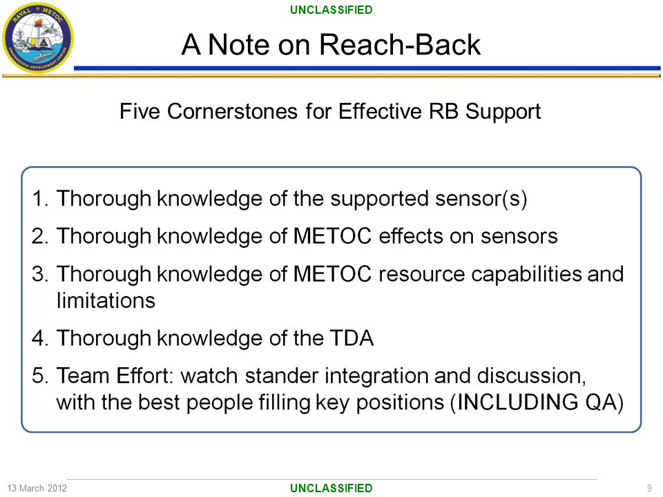 UNCLASSIFIED A Note on Reach-Back 13 March 2012 UNCLASSIFIED 9 Five Cornerstones for Effective RB Support