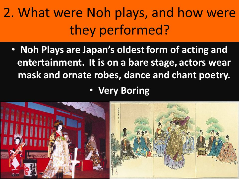 2. What were Noh plays, and how were they performed.