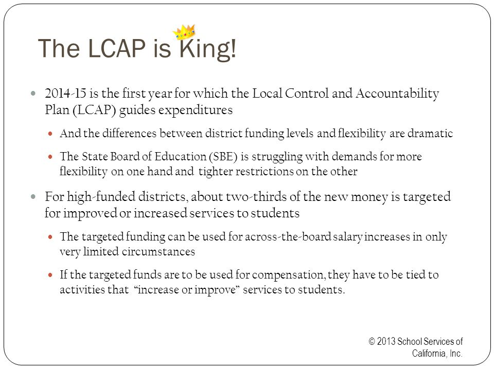 The LCAP is King.