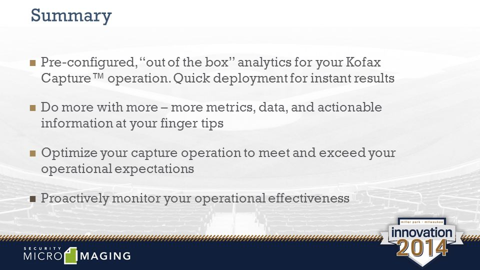 Summary Pre-configured, out of the box analytics for your Kofax Capture™ operation.