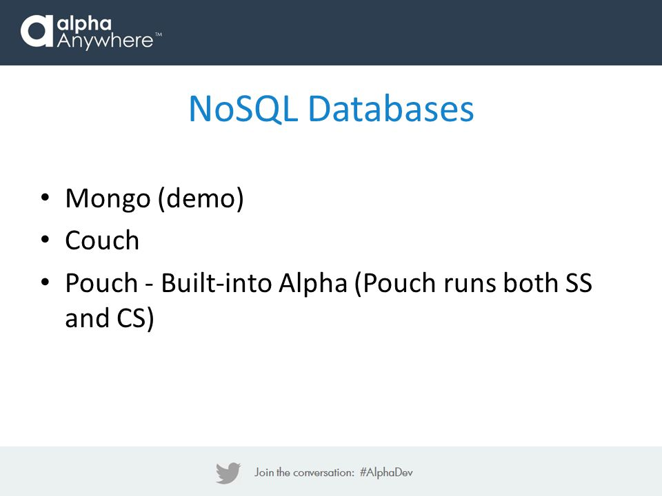 Mongo (demo) Couch Pouch - Built-into Alpha (Pouch runs both SS and CS) NoSQL Databases