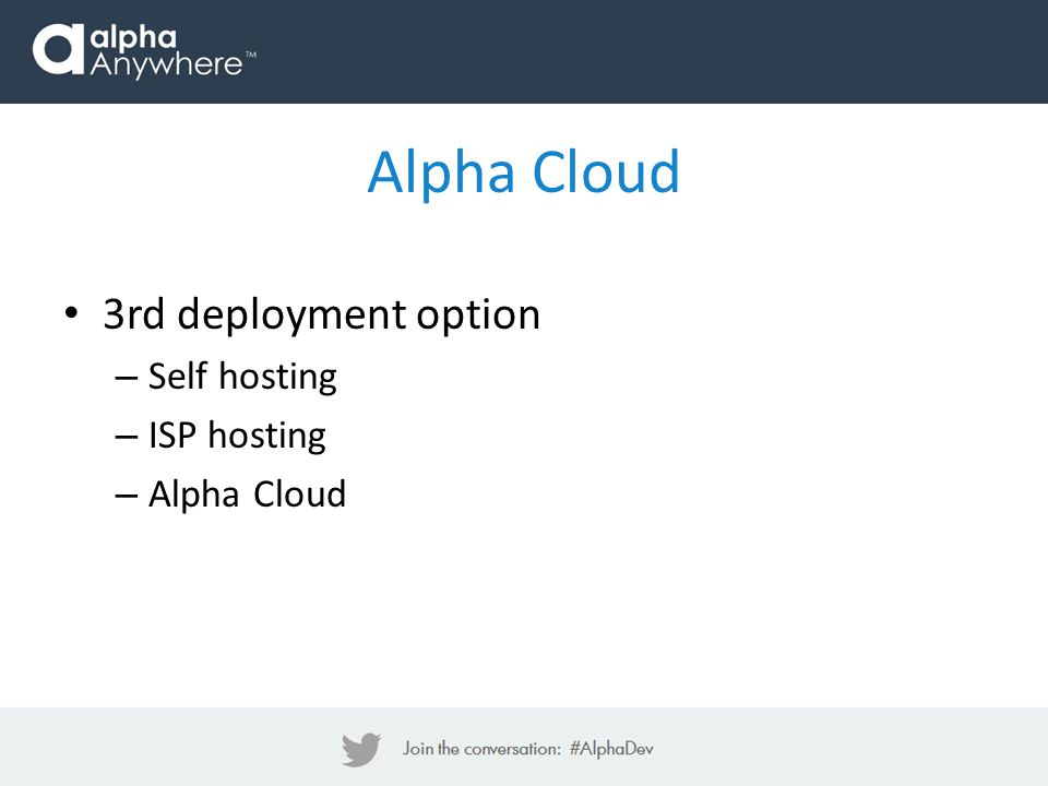 3rd deployment option – Self hosting – ISP hosting – Alpha Cloud Alpha Cloud