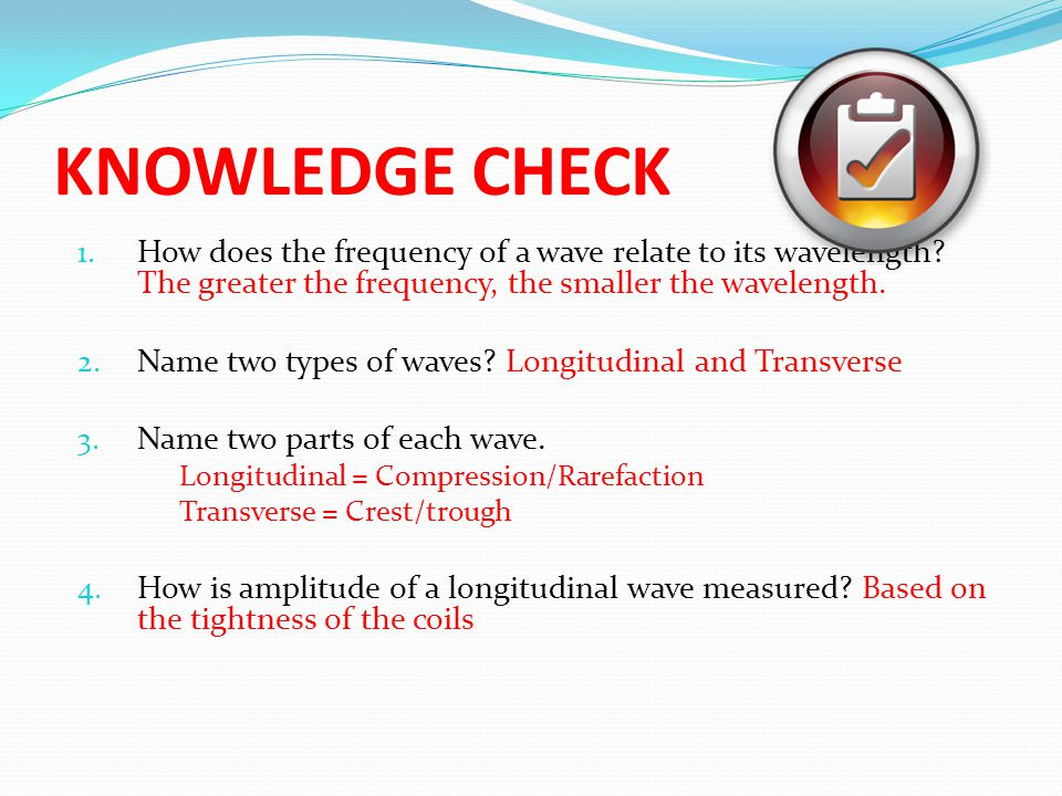 1.How does the frequency of a wave relate to its wavelength.