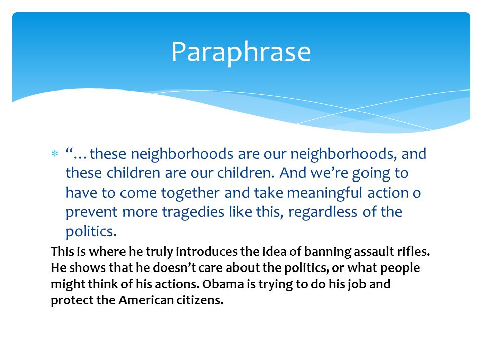  …these neighborhoods are our neighborhoods, and these children are our children.