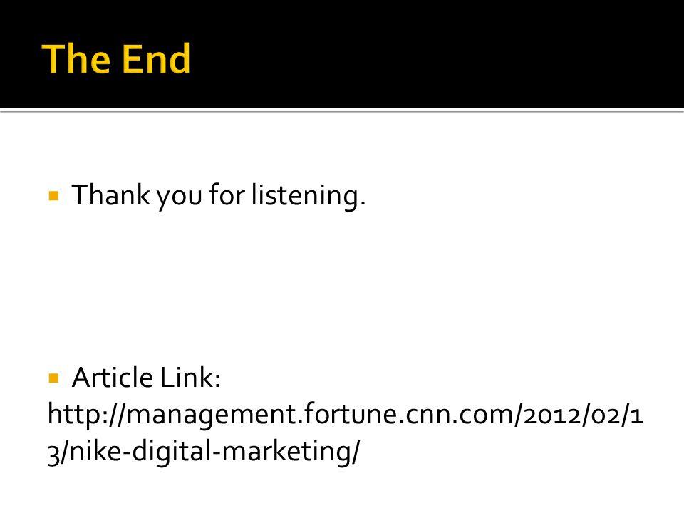  Thank you for listening.  Article Link: http://management.fortune.cnn.com/2012/02/1 3/nike-digital-marketing/