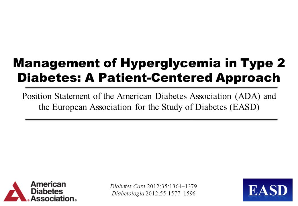 Management of Hyperglycemia in Type 2 Diabetes: A Patient-Centered Approach Position Statement of the American Diabetes Association (ADA) and the Euro