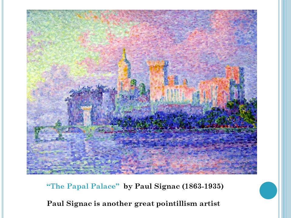"""""""The Papal Palace"""" by Paul Signac (1863-1935) Paul Signac is another great pointillism artist"""