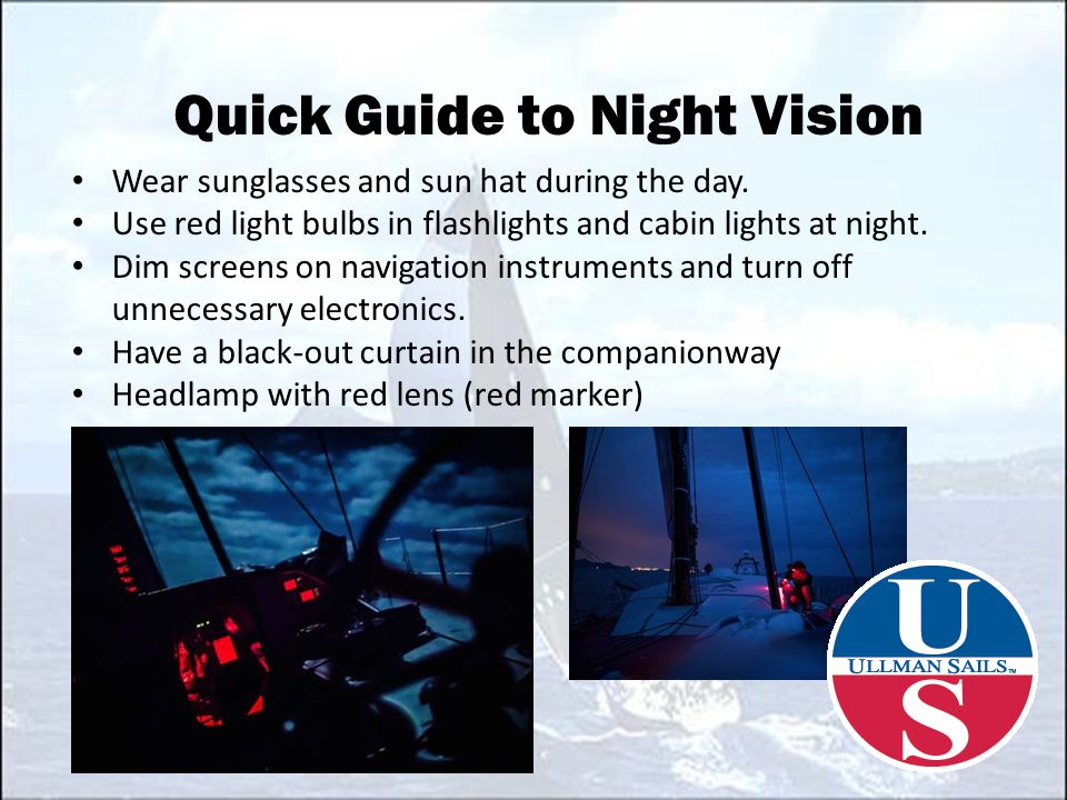 Quick Guide to Night Vision Wear sunglasses and sun hat during the day.