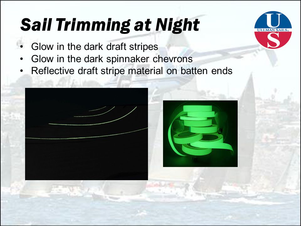 Sail Trimming at Night Glow in the dark draft stripes Glow in the dark spinnaker chevrons Reflective draft stripe material on batten ends