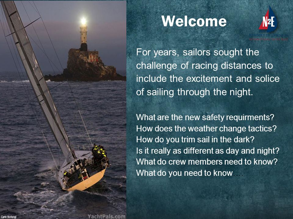 For years, sailors sought the challenge of racing distances to include the excitement and solice of sailing through the night. What are the new safety