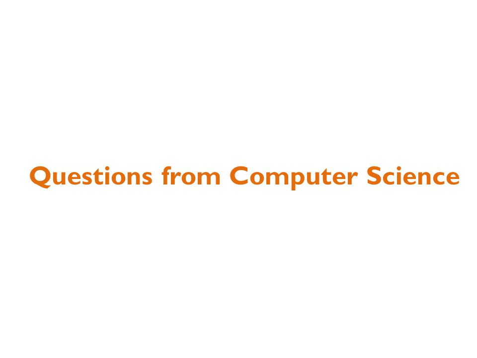 Questions from Computer Science