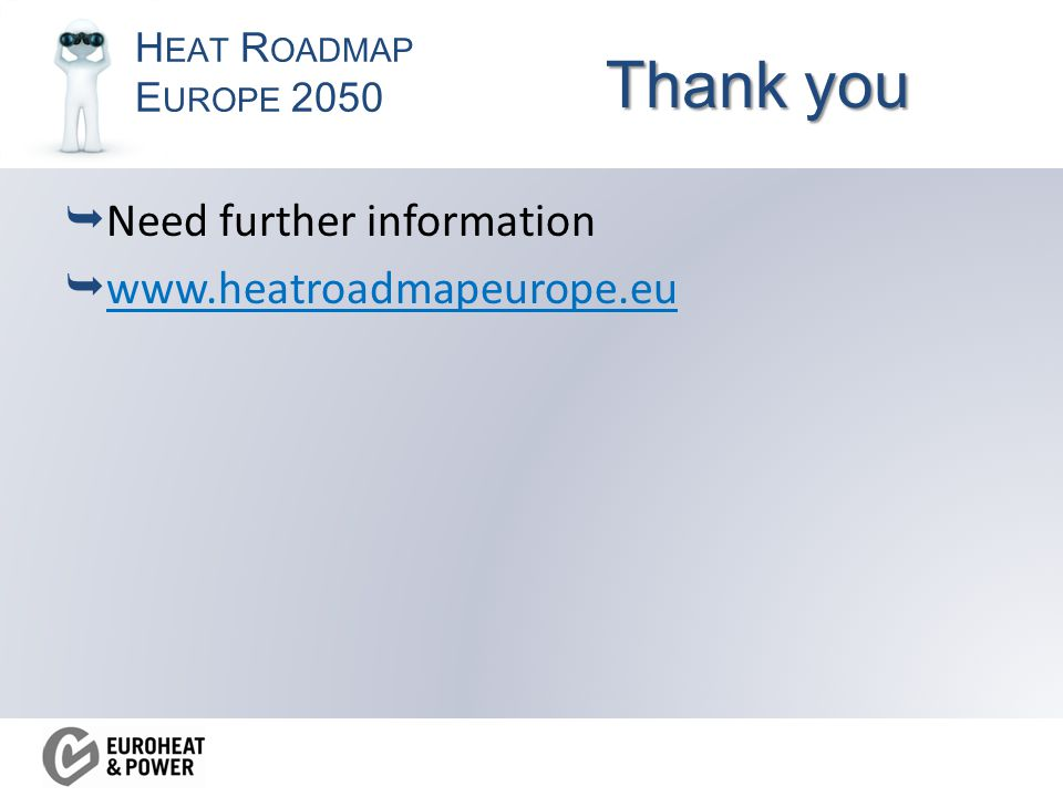 H EAT R OADMAP E UROPE 2050 Thank you  Need further information  www.heatroadmapeurope.eu www.heatroadmapeurope.eu