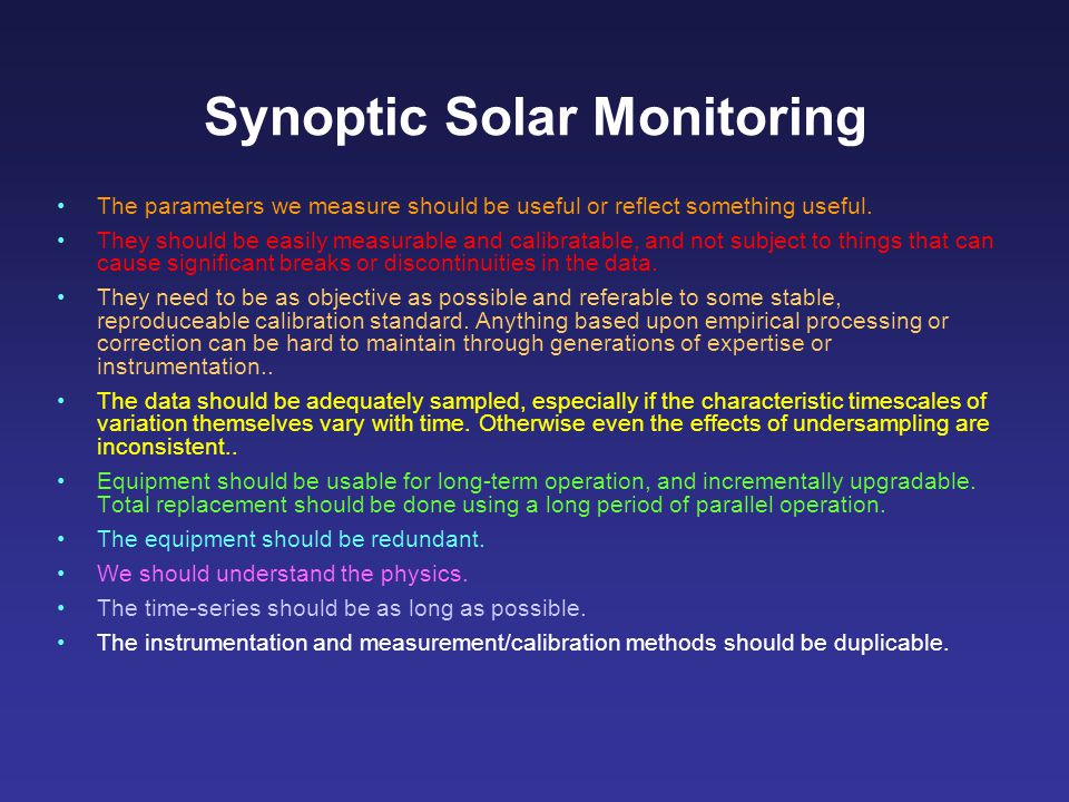 Synoptic Solar Monitoring The parameters we measure should be useful or reflect something useful.
