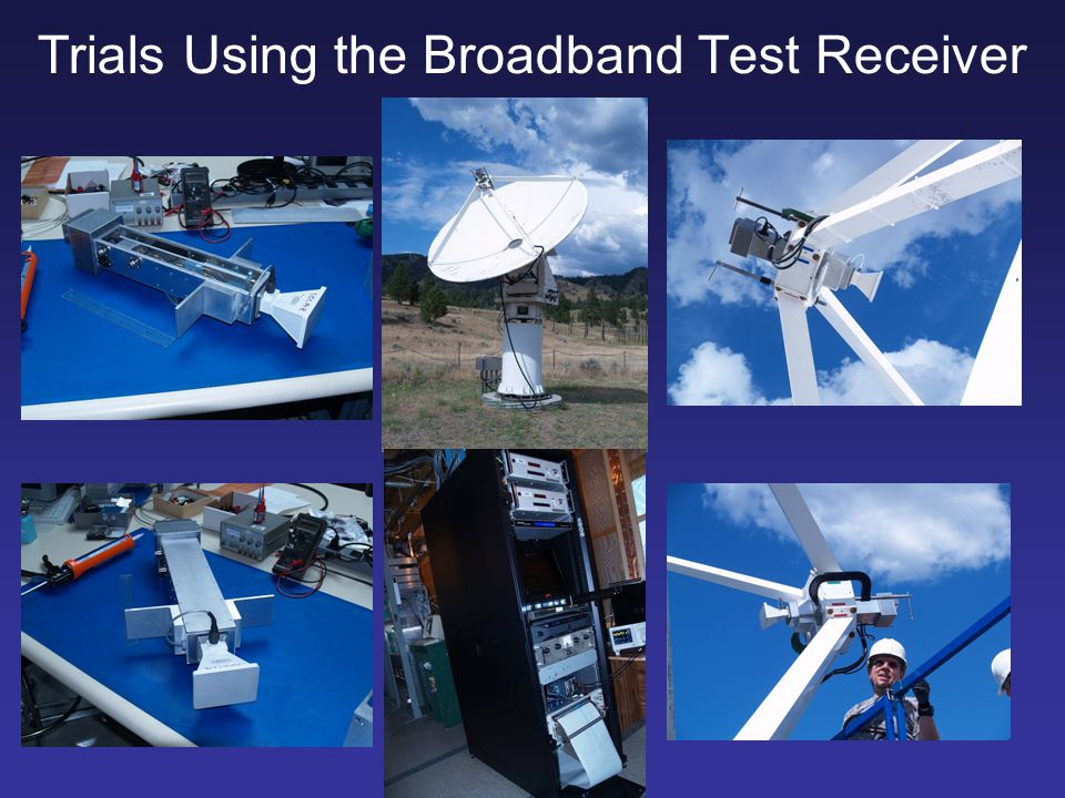 Trials Using the Broadband Test Receiver