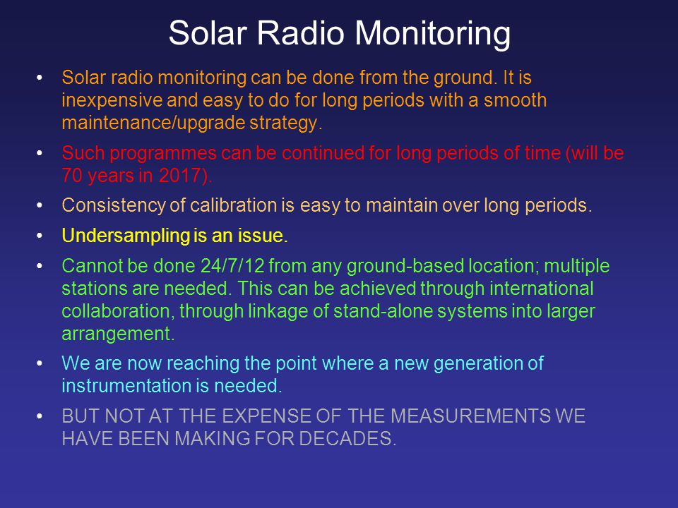 Solar Radio Monitoring Solar radio monitoring can be done from the ground.