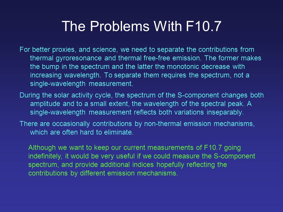 The Problems With F10.7 For better proxies, and science, we need to separate the contributions from thermal gyroresonance and thermal free-free emission.