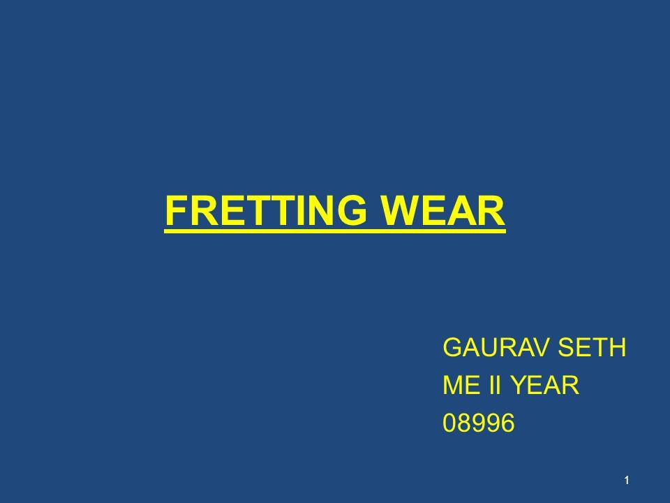 FRETTING WEAR GAURAV SETH ME II YEAR 08996 1