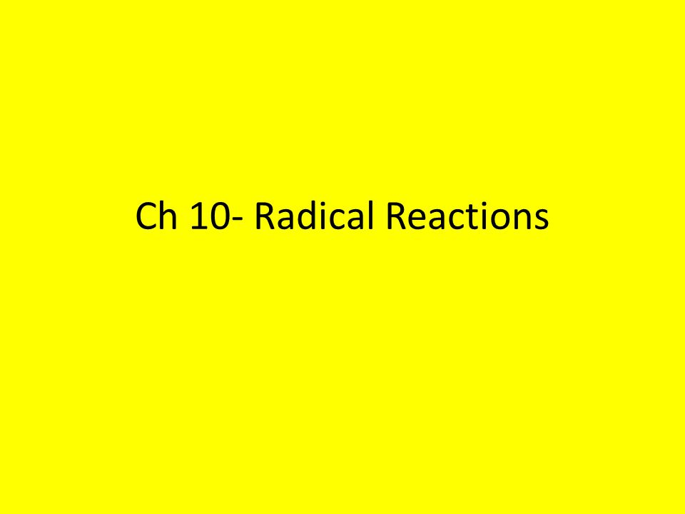 Ch 10- Radical Reactions