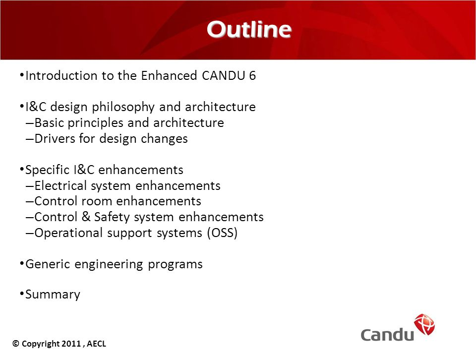Outline Introduction to the Enhanced CANDU 6 I&C design philosophy and architecture –Basic principles and architecture –Drivers for design changes Spe