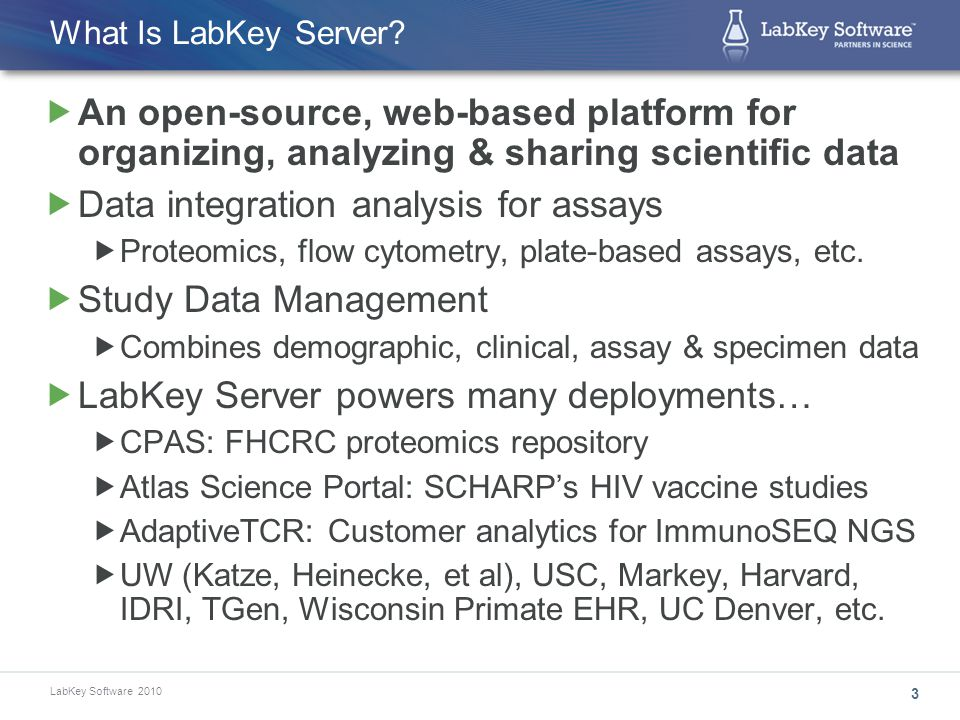 LabKey Software 2010 Dave O'Connor Lab, University of Wisconsin  Academic research lab  Focus: understanding SIV using nonhuman primate models & applying NHP methods to human HIV disease research  Academic research lab  Focus: understanding SIV using nonhuman primate models & applying NHP methods to human HIV disease research