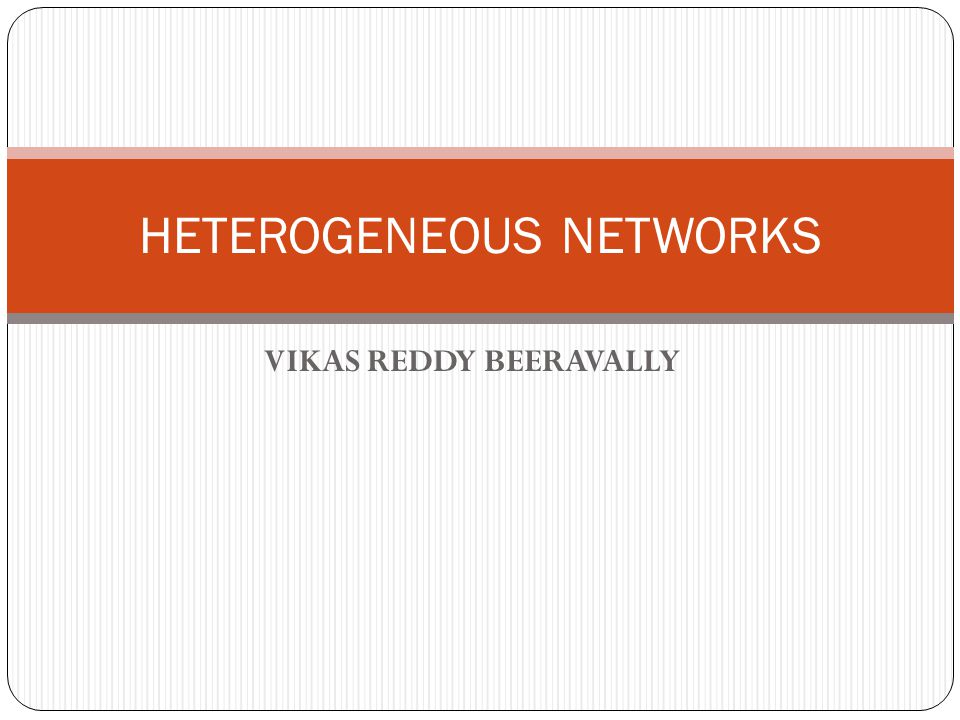 VIKAS REDDY BEERAVALLY HETEROGENEOUS NETWORKS