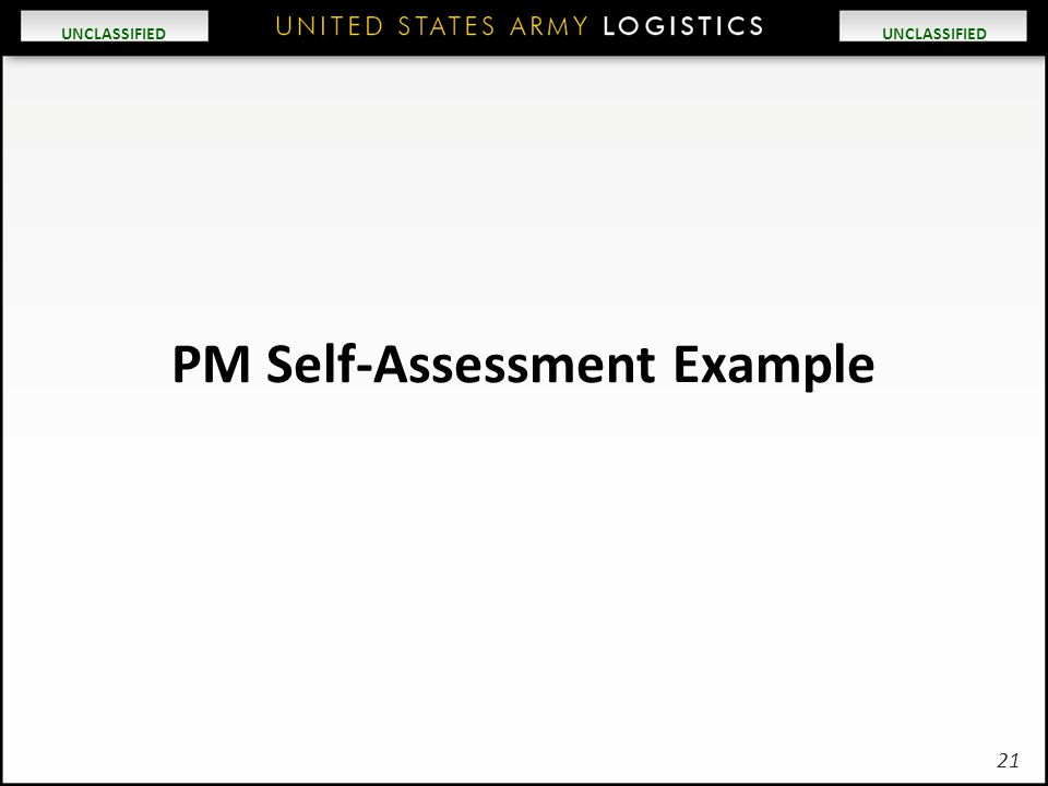 UNCLASSIFIED PM Self-Assessment Example 21