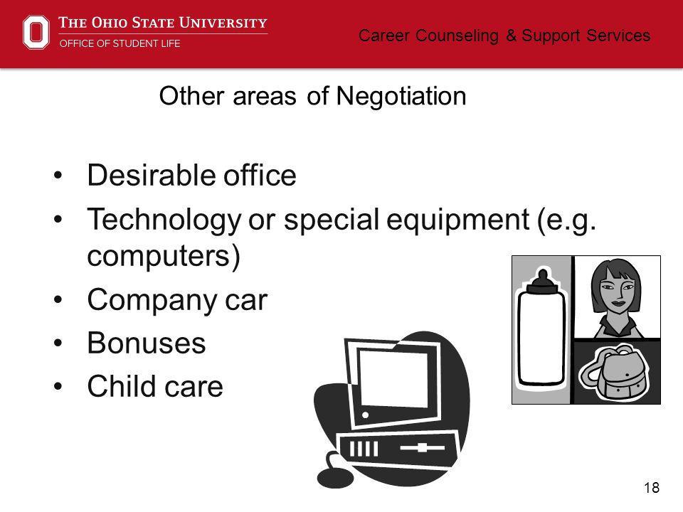 18 Career Counseling & Support Services Other areas of Negotiation Desirable office Technology or special equipment (e.g.