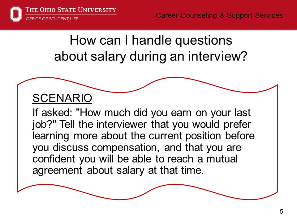 5 Career Counseling & Support Services How can I handle questions about salary during an interview.