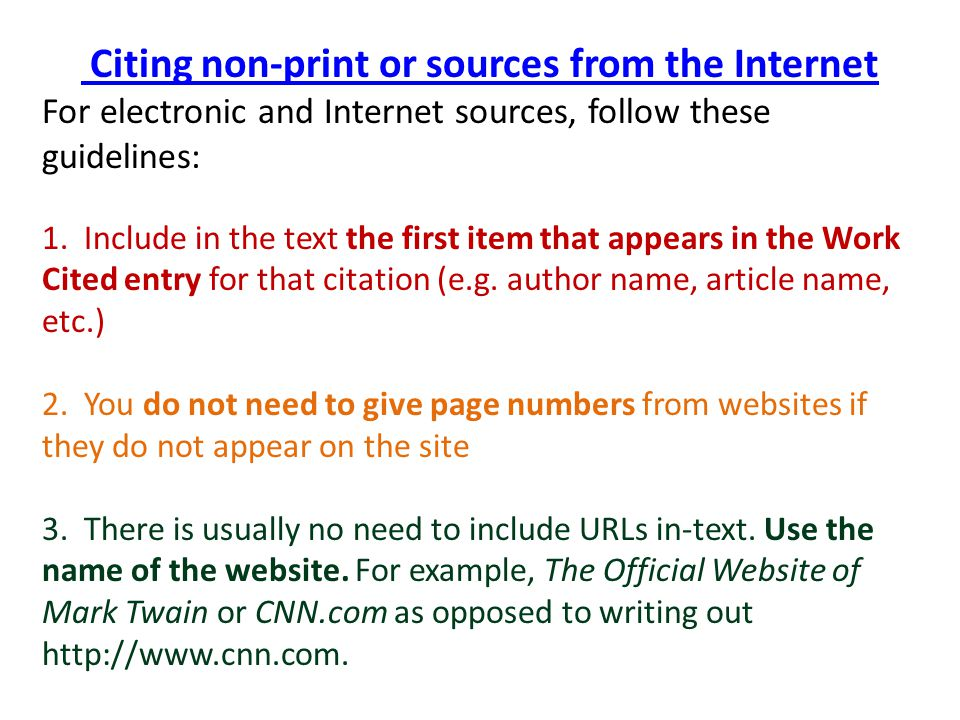 Citing non-print or sources from the Internet For electronic and Internet sources, follow these guidelines: 1.