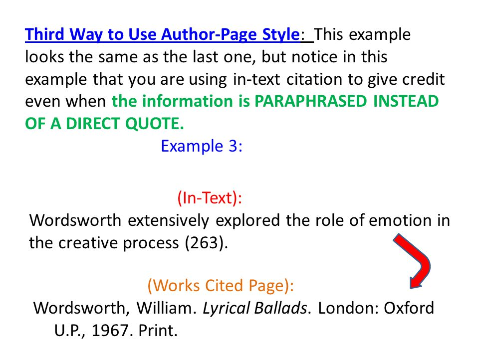 Third Way to Use Author-Page Style: This example looks the same as the last one, but notice in this example that you are using in-text citation to give credit even when the information is PARAPHRASED INSTEAD OF A DIRECT QUOTE.