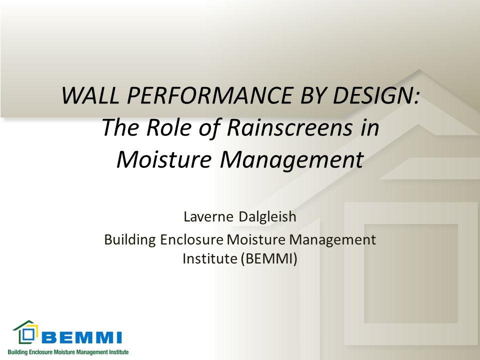 Engineered Rainscreen Design Bulk Water Drainage Ventilation – – Precipitation, Condensation – Evaporation, Respiration Capillary Break Space – Isolate Cladding