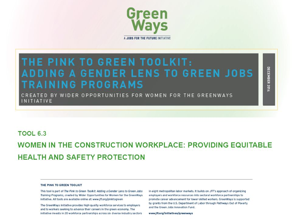TOOL 6.3 WOMEN IN THE CONSTRUCTION WORKPLACE: PROVIDING EQUITABLE HEALTH AND SAFETY PROTECTION