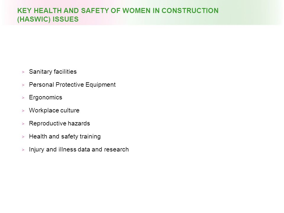 Lack of access  Lack of privacy  Lack of hygienic conditions  Leads to urinary tract infections, heat stroke  In CWIT's report, 80% of tradeswomen have encountered worksites with dirty toilets or no toilets.