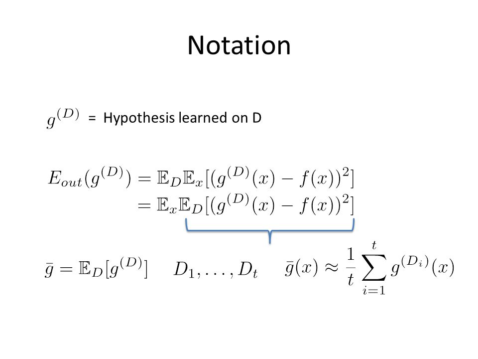 Notation = Hypothesis learned on D