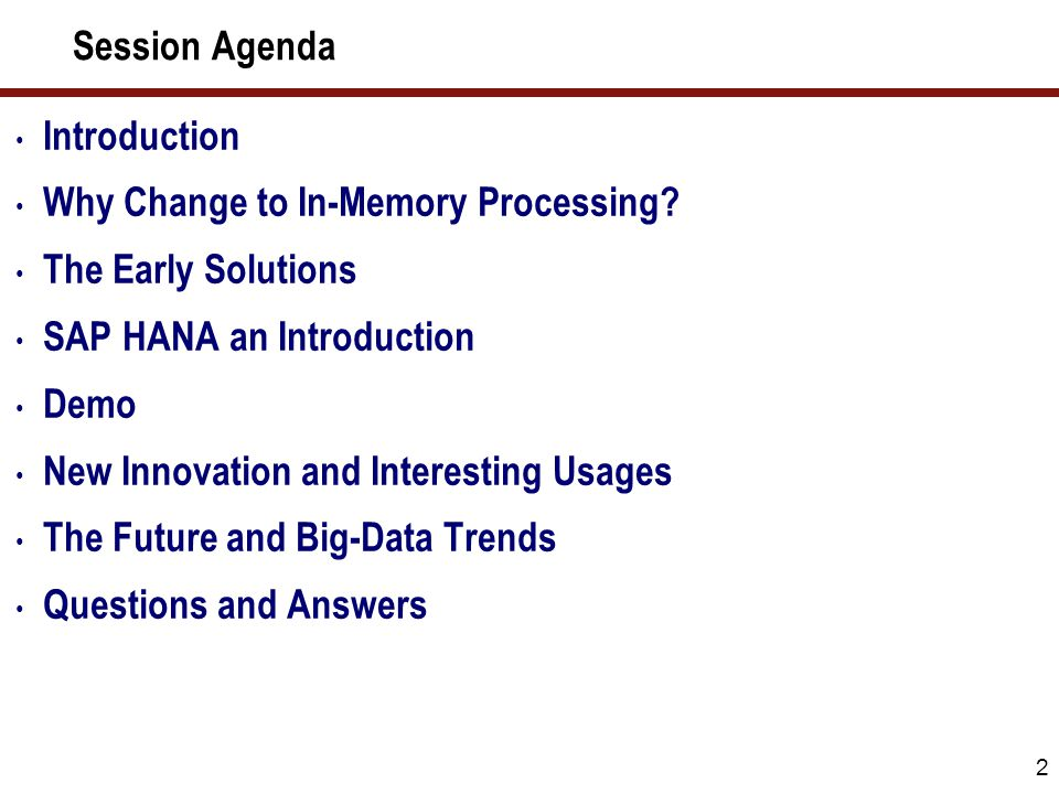 Session Agenda 2 Introduction Why Change to In-Memory Processing.