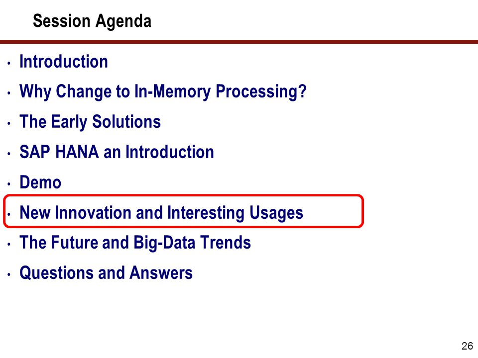 Session Agenda 26 Introduction Why Change to In-Memory Processing.