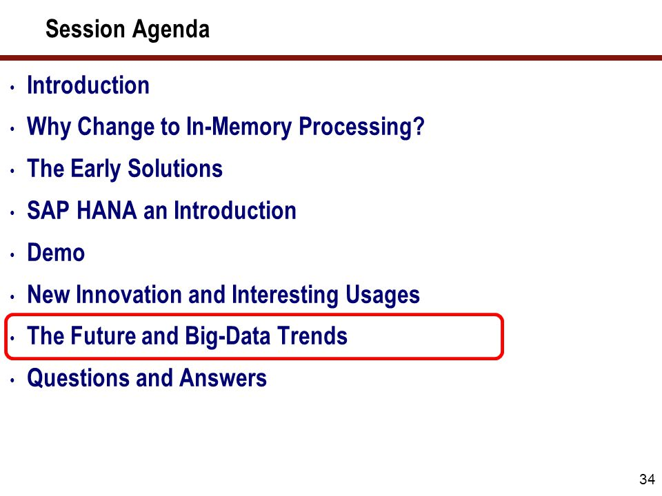 Session Agenda 34 Introduction Why Change to In-Memory Processing.