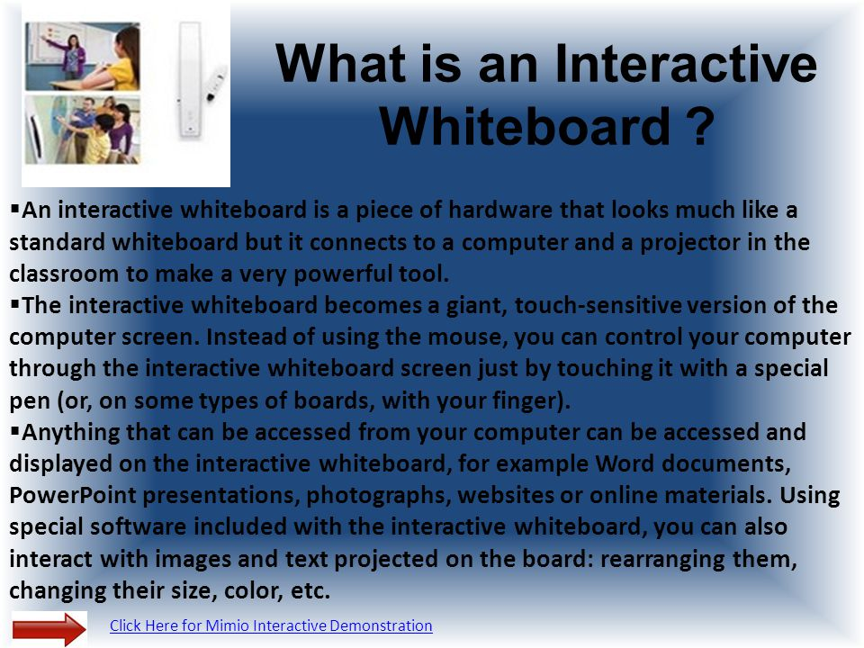 Interactive Whiteboards 101 and Academic Achievement By Mayra Velez Belton ISD  Equipment needed for the Mimio Teach are a computer, projector, stylus, and magnetic whiteboard.