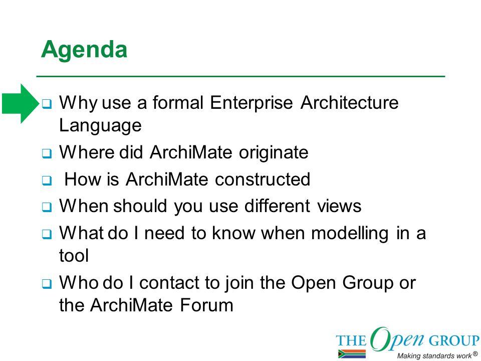 Open Group or ArchiMate Forum Membership Enquiries Sarina Viljoen Certified TOGAF Practitioner e-mail s.viljoen@opengroup.orgs.viljoen@opengroup.org Tel: +27 11 805 3734 Fax: +27 86 532 0704 Mobile: +27 82 825 3496 Skype: sarina.viljoen www.opengroup.org