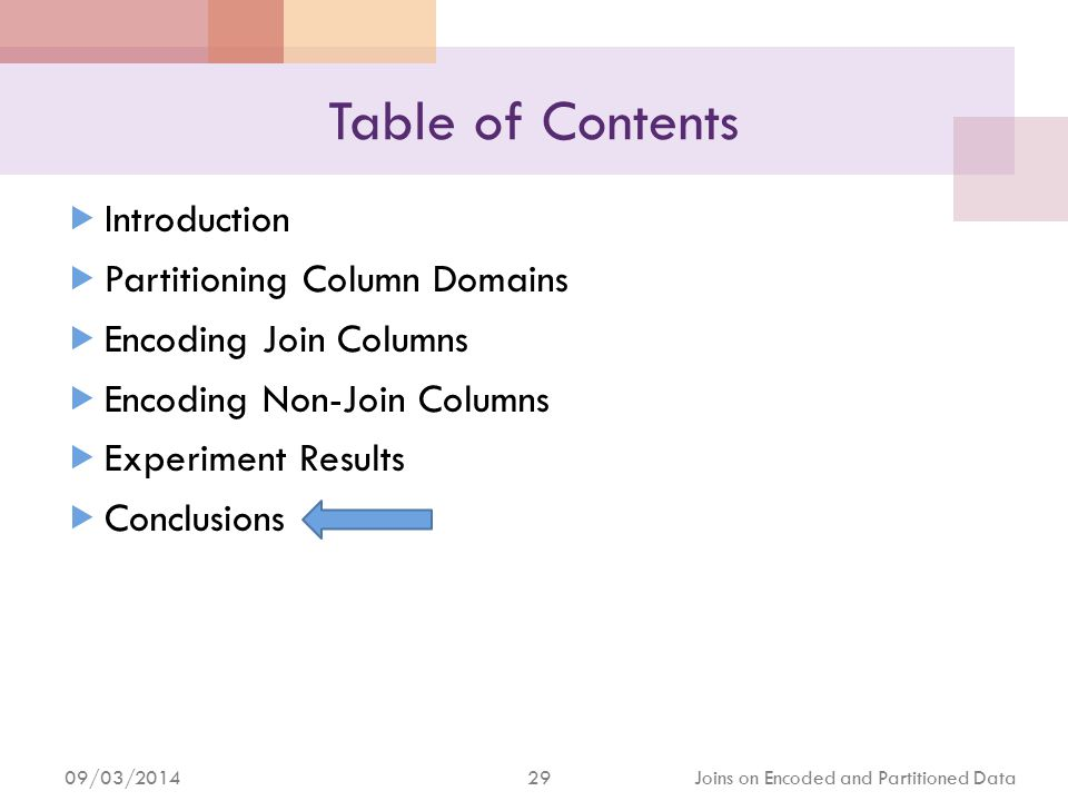 09/03/2014 30 Joins on Encoded and Partitioned Data Conclusions
