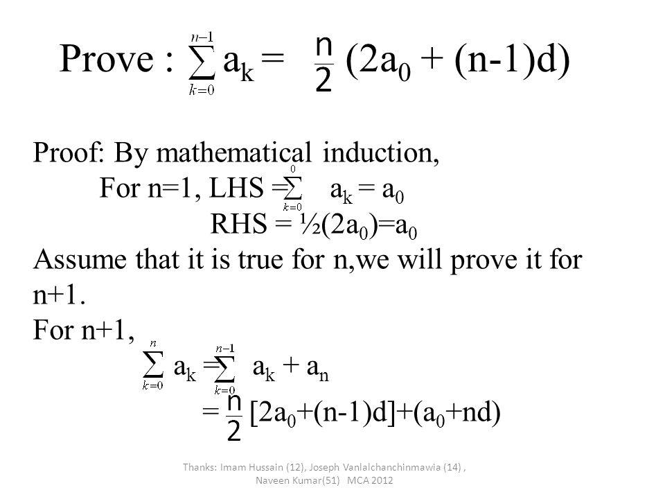 Contd… =(n+1)a 0 + (n-1+2)d =(n+1)a 0 + (n+1)d = [2a 0 + nd] Hence proved.
