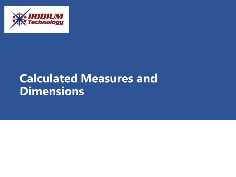 Calculated Measures and Dimensions