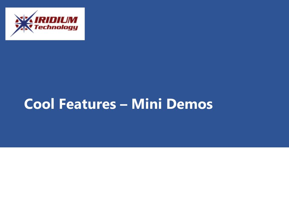 Cool Features – Mini Demos