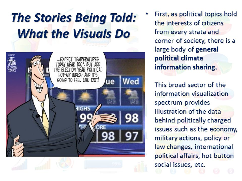 First, as political topics hold the interests of citizens from every strata and corner of society, there is a large body of general political climate information sharing.