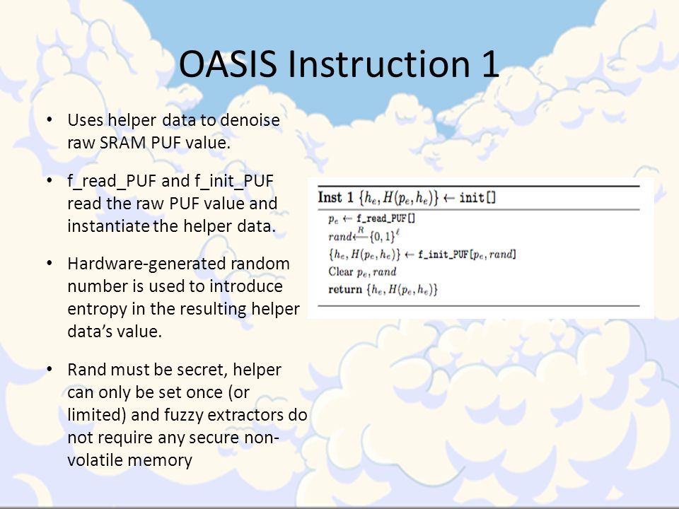 OASIS Instruction 1 Uses helper data to denoise raw SRAM PUF value.
