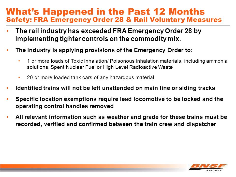 The rail industry has exceeded FRA Emergency Order 28 by implementing tighter controls on the commodity mix. The industry is applying provisions of th