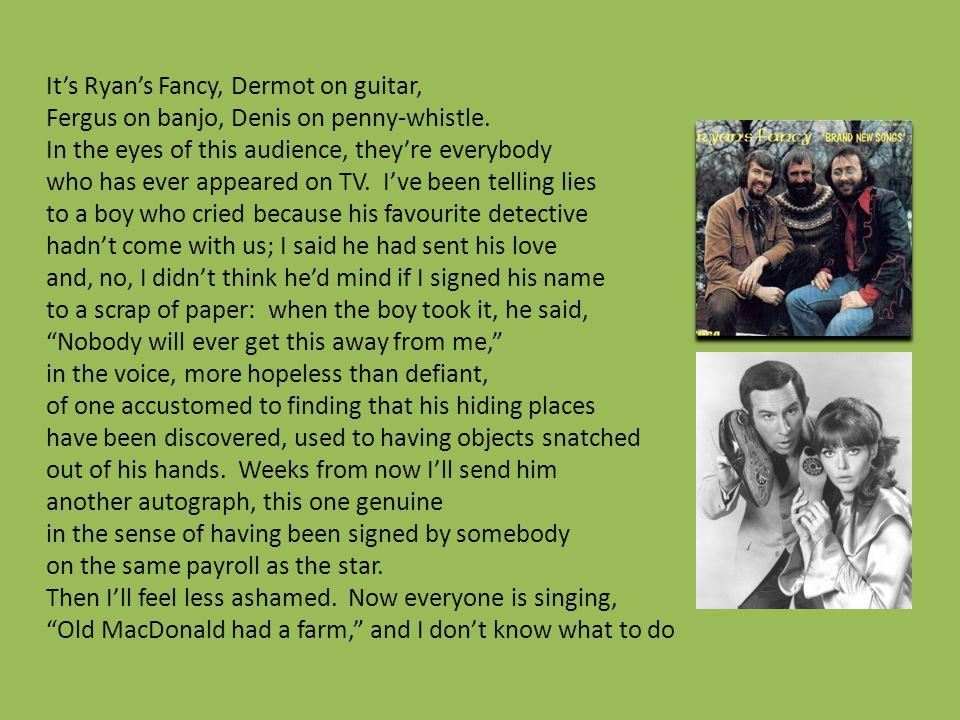 It's Ryan's Fancy, Dermot on guitar, Fergus on banjo, Denis on penny-whistle.