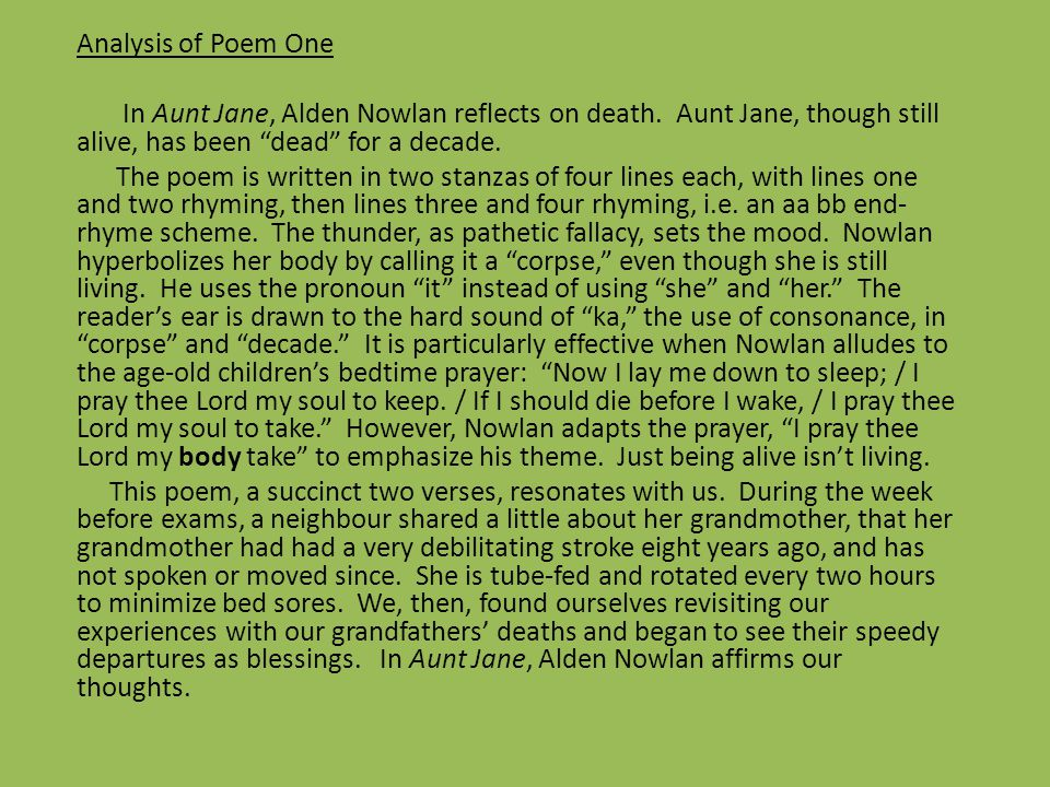 Analysis of Poem One In Aunt Jane, Alden Nowlan reflects on death.